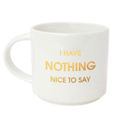 I HAVE NOTHING NICE TO SAY GOLD METALLIC MUG