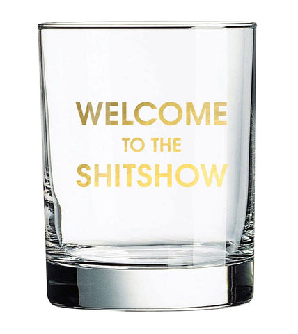 WELCOME TO THE SHITSHOW ROCKS GLASS - sanitystyle
