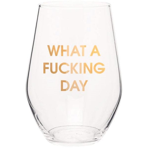 WHAT A FUCKING DAY - GOLD FOIL STEMLESS WINE GLASS