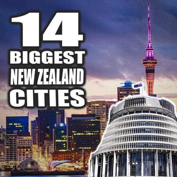 14 Biggest New Zealand Cities Ranked (Highest to Lowest)