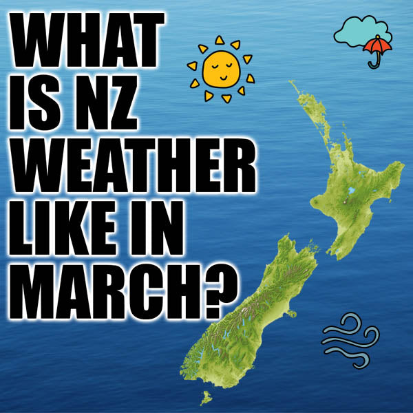 What is New Zealand Weather In March Like?