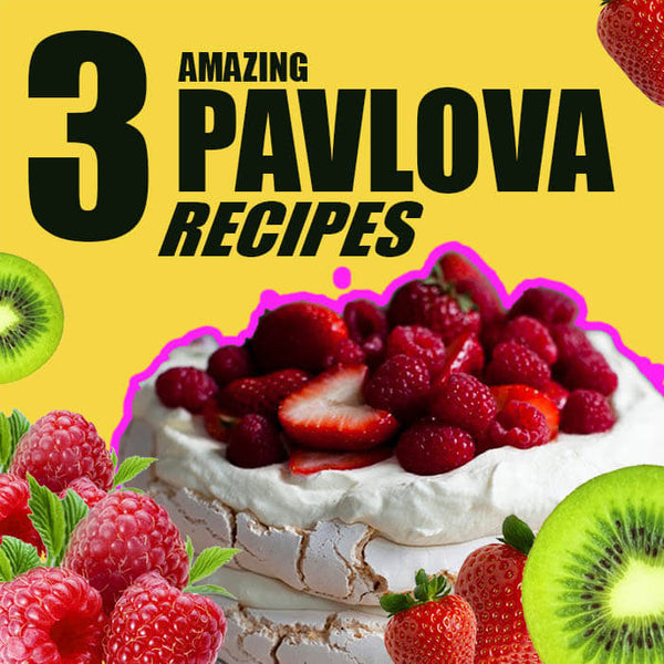 3 Pavlova Recipes You MUST Try!