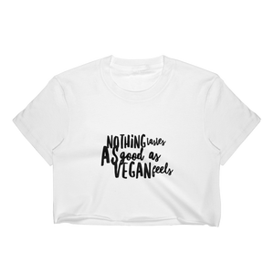 Women Crop Top Nothing tastes As good as VEGAN feels - herman.world