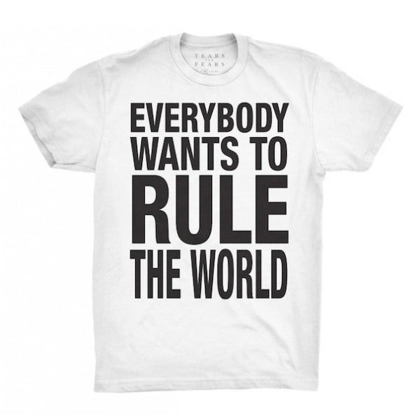 EVERYBODY WANTS TO RULE THE WORLD T-SHIRT