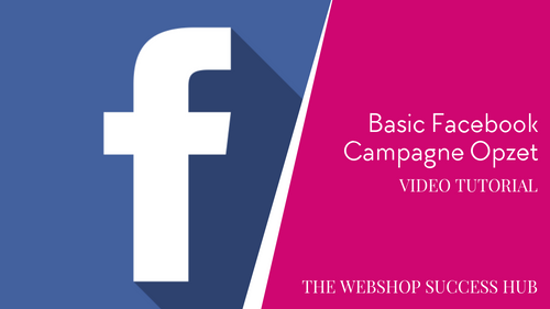 Facebook Ads: Basic Campagne Opzetten