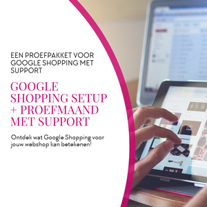 Google Shopping Setup + Proefmaand met support