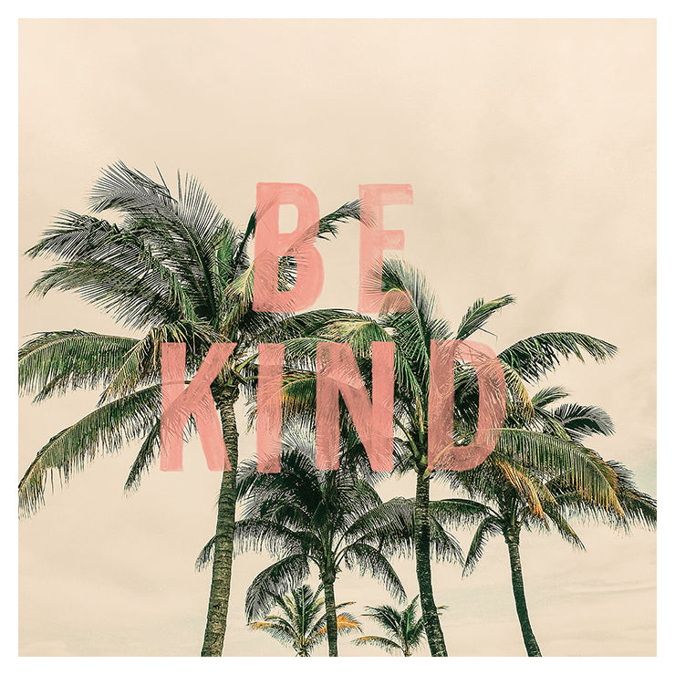 Be Kind Palm - Typography Print