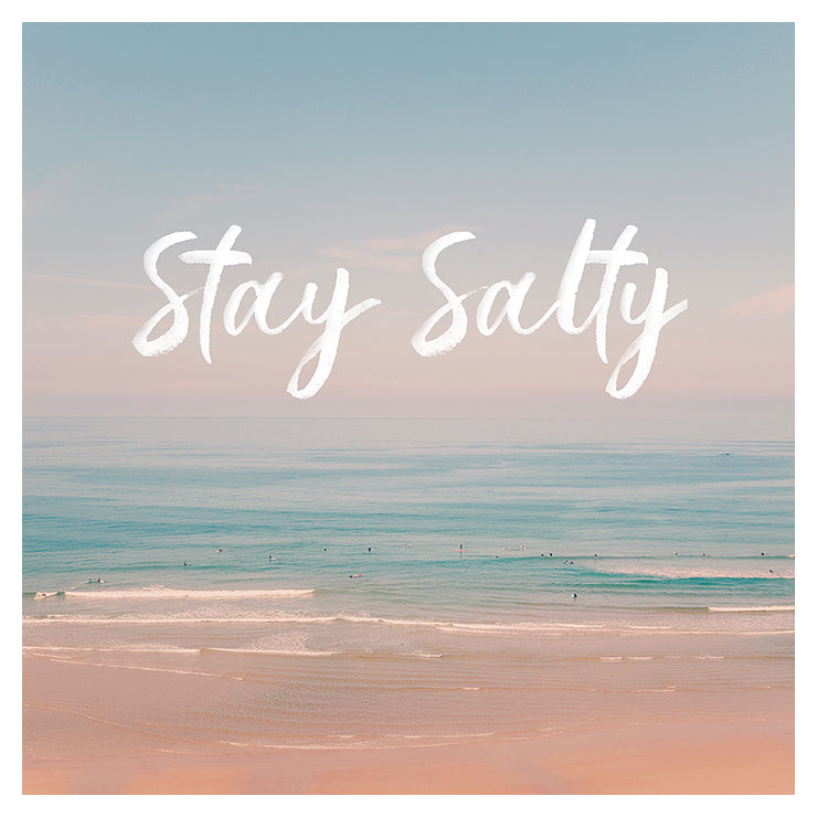 Stay Salty - Typography Print