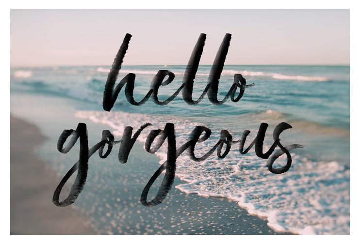 Hello Gorgeous - Typography Print