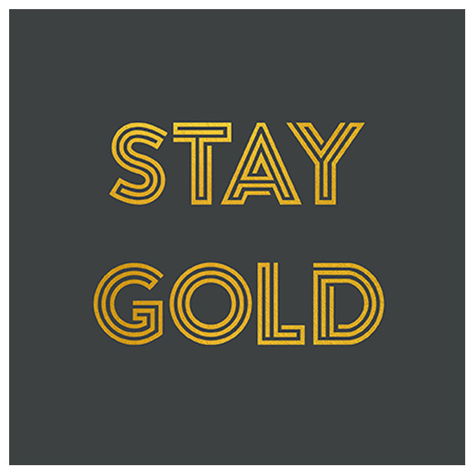 Stay Gold - Typography Print