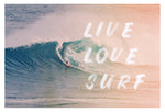 Live Love Surf - Typography Print