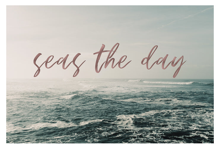 Seas The Day - Typography Print