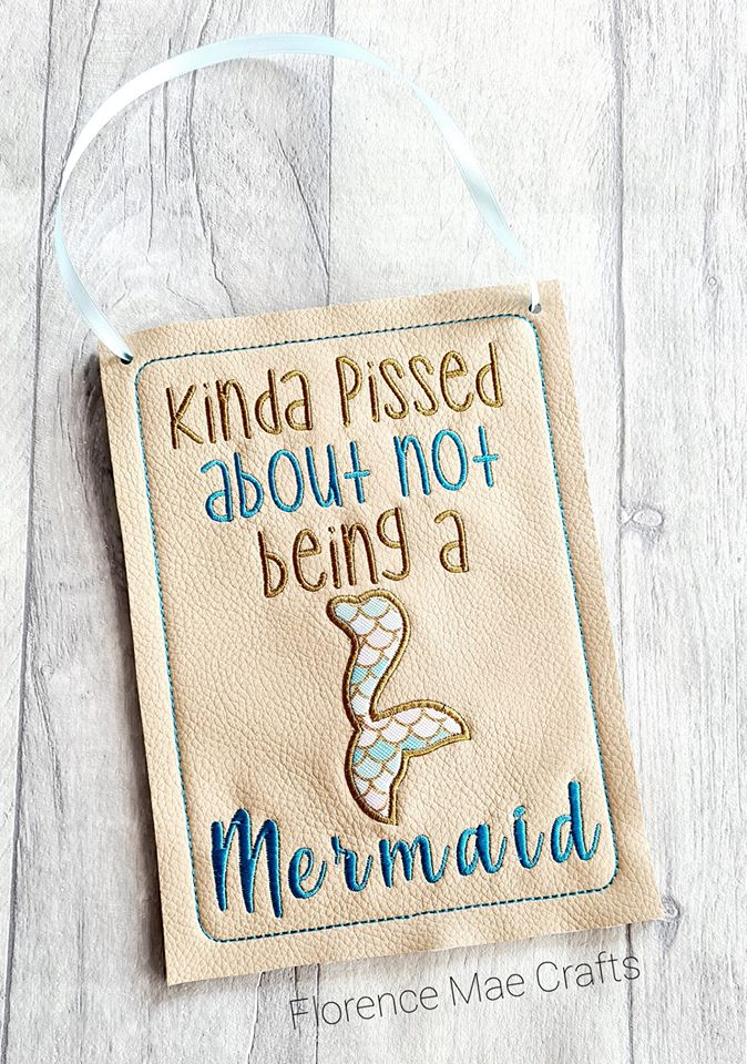 Kinda Pissed about not a mermaid applique design 5 sizes included DIGITAL DOWNLOAD