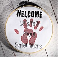 Welcome let's talk about serial killers 4x4 & 5x7 DIGITAL DOWNLOAD