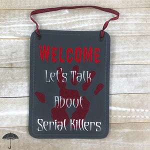 Welcome let's talk about serial killers multi sizes design DIGITAL DOWNLOAD