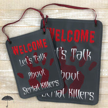 Load image into Gallery viewer, Welcome let's talk about serial killers multi sizes design DIGITAL DOWNLOAD