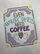 Load image into Gallery viewer, Even Witches need coffee embroidery design (4 sizes included) DIGITAL DOWNLOAD