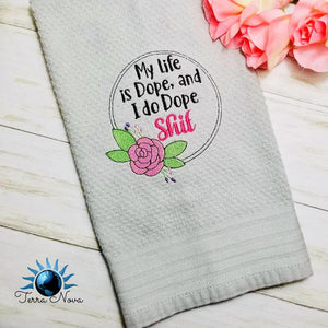 My life is dope embroidery design 5 sizes included DIGITAL DOWNLOAD