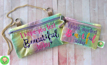 Load image into Gallery viewer, I hope you feel beautiful today ITH Bag 4 sizes available DIGITAL DOWNLOAD