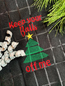 Keep your balls off me embroidery design 5 sizes included DIGITAL DOWNLOAD