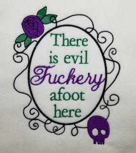 There is evil f#ckery afoot here embroidery design 4 sizes included DIGITAL DOWNLOAD
