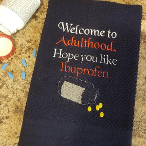 Welcome to Adulthood. I hope you like Ibuprofen embroidery design (4 sizes included) DIGITAL DOWNLOAD