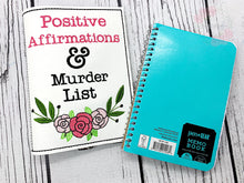 Load image into Gallery viewer, Positive Affirmations & Murder List notebook cover (2 sizes available) DIGITAL DOWNLOAD