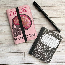 Load image into Gallery viewer, I'm OK & Other lies applique notebook cover (2 sizes available) DIGITAL DOWNLOAD
