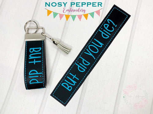But did you die? Key fob design 5x7 & 6x10 sizes included DIGITAL DOWNLOAD