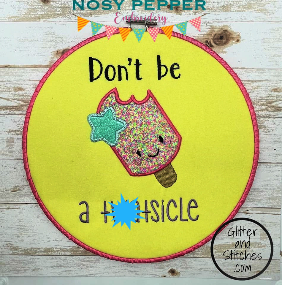 Don't be a Tw*tsicle applique design (5 sizes included) DIGITAL DOWNLOAD