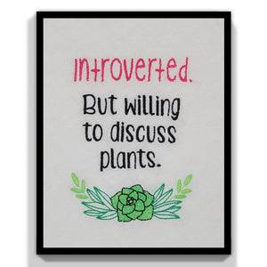 Introverted but willing to discuss plants embroidery design (5 sizes included) DIGITAL DOWNLOAD