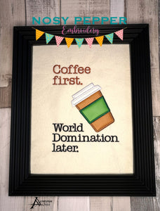 Coffee first. World Domination later applique design (5 sizes included) DIGITAL DOWNLOAD