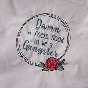 Wish I was a Gangster Embroidery Design 5 sizes included DIGITAL DOWNLOAD