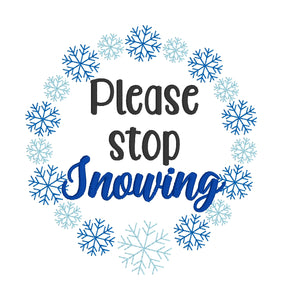 Please stop snowing embroidery design (5 sizes included) DIGITAL DOWNLOAD