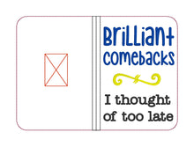 Load image into Gallery viewer, Brilliant Comebacks I thought of too late notebook cover (2 sizes available) DIGITAL DOWNLOAD