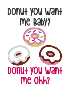 Donut you want me baby applique embroidery design (4 sizes included) DIGITAL DOWNLOAD