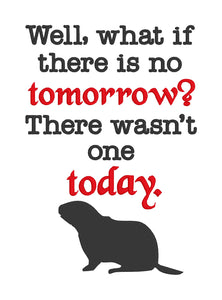 What if there is no tomorrow embroidery design (4 sizes included) DIGITAL DOWNLOAD