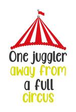 Load image into Gallery viewer, One Juggler away from a full circus embroidery design (5 sizes included) DIGITAL DOWNLOAD