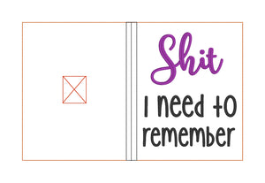 Sh*t I need to remember notebook cover (2 sizes available) DIGITAL DOWNLOAD