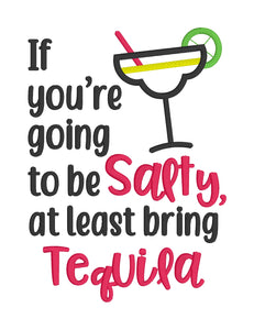 If you're going to be salty bring tequila applique design (4 sizes included) DIGITAL DOWNLOAD