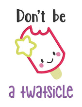 Load image into Gallery viewer, Don't be a Tw*tsicle applique design (5 sizes included) DIGITAL DOWNLOAD