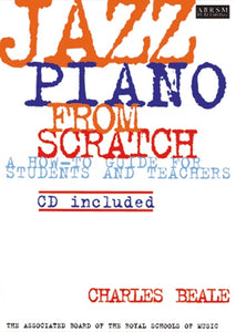 ABRSM Jazz Piano from Scratch (Book & CD), Author: Dr Charles Beale (Books)