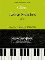 Reinhold Glière: Twelve Sketches, Op.47 (Piano Solo)