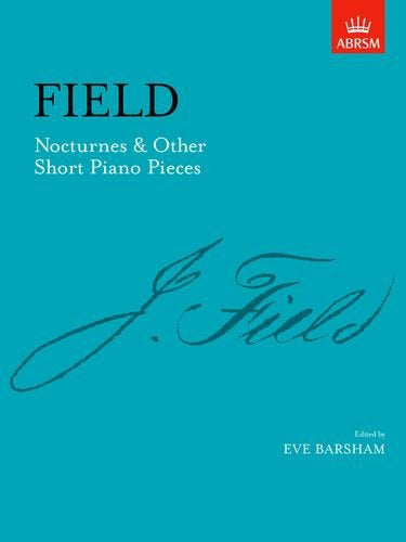 John Field: Nocturnes & Other Short Piano Pieces