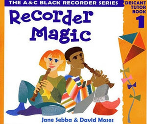 Recorder Magic: Descant Tutor Book 1