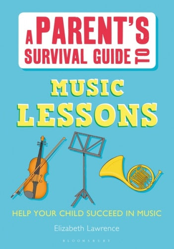 A Parent's Survival Guide to Music Lessons (Musicianship)