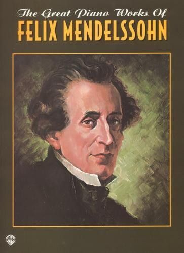 The Great Piano Works of Felix Mendelssohn