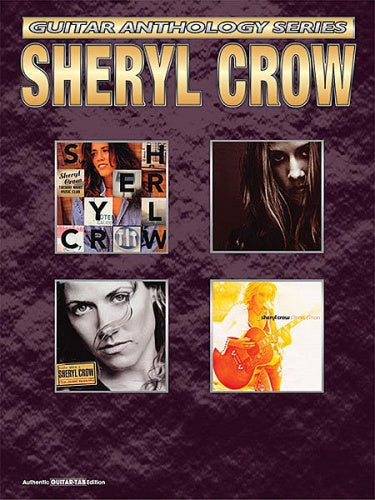 Sheryl Crow - Guitar Anthology Series (Authentic Guitar TAB)