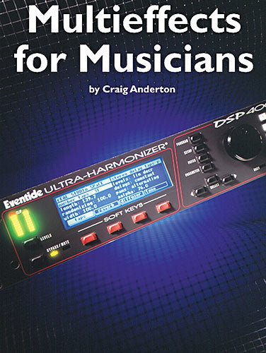 Multieffects for Musicians, Author: Craig Anderton (Technology)