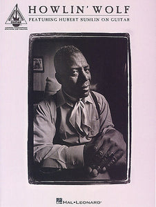 Howlin' Wolf: Featuring Hubert Sumlin On Guitar Guitar Recorded Versions
